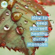 How to keep yourself healthy during Monsoon